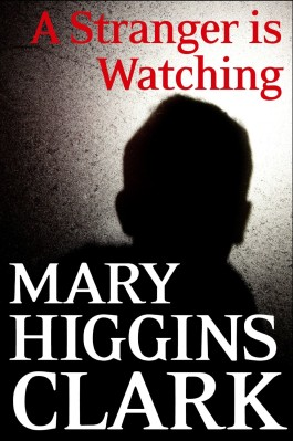 Mary Higgins Clark A Stranger Is Watching