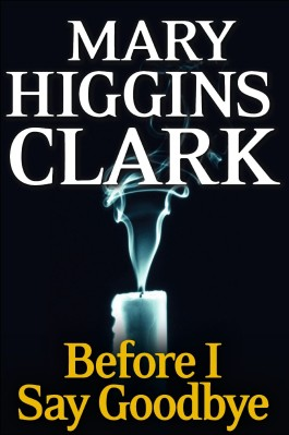Mary Higgins Clark Before I Say Goodbye