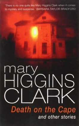 Mary Higgins Clark Death On The Cape And Other Stories