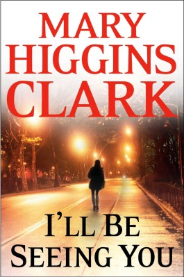 Mary Higgins Clark I'll Be Seeing You