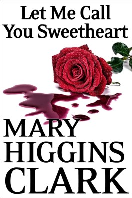 Mary Higgins Clark Let Me Call You Sweetheart