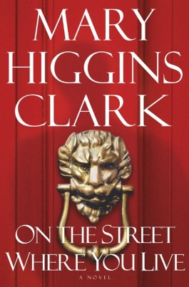 Mary Higgins Clark On The Street Where You Live