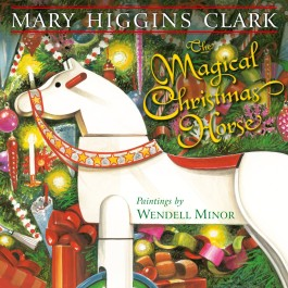 Mary Higgins Clark The Magical Christmas Horse