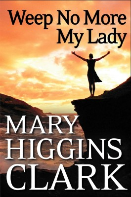 Mary Higgins Clark Weep No More My Lady
