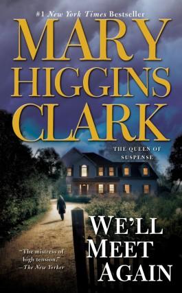 Mary Higgins Clark We'll Meet Again