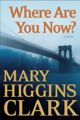 Mary Higgins Clark Where Are You Now