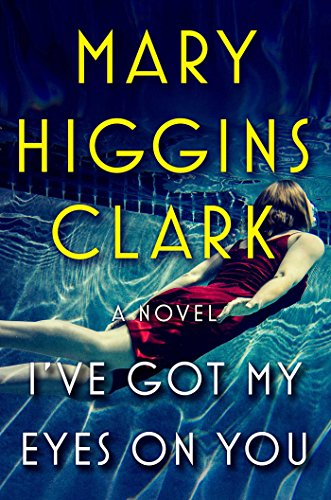 Mary Higgins Clark I've Got My Eyes On You