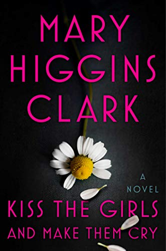 Mary Higgins Clark Kiss The Girls And Make Them Cry